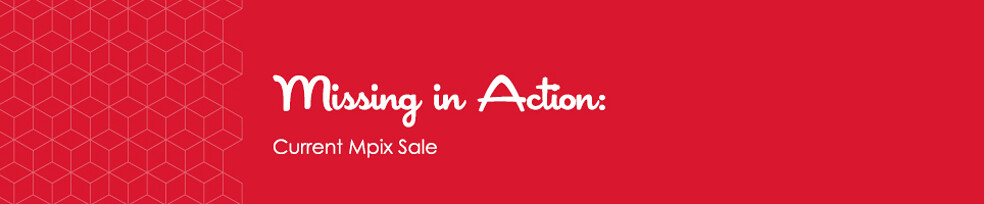 Missing in Action: Current Mpix Sale