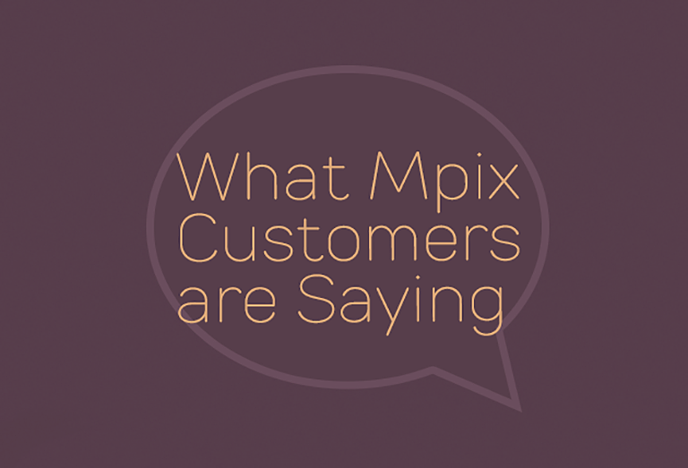 What Mpix Customers are Saying
